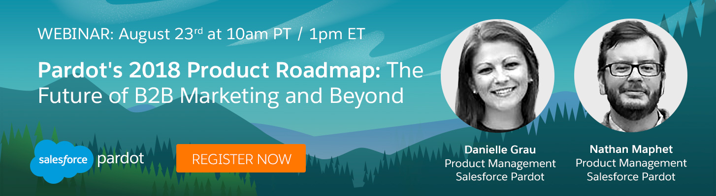 Pardot's 2018 Product Roadmap: The Future of B2B Marketing and Beyond