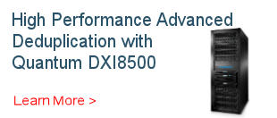 Quantum DXi8500: High Performance Deduplication