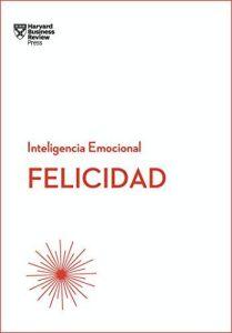 INTELIGENCIA EMOCIONAL: FELICIDAD