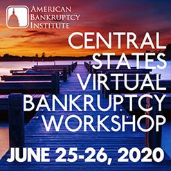 Central States Virtual Bankruptcy Workshop