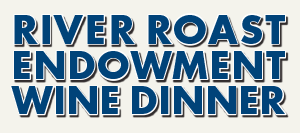 River Roast Wine Dinner