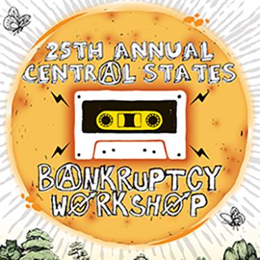 2018 Central States Bankruptcy Workshop