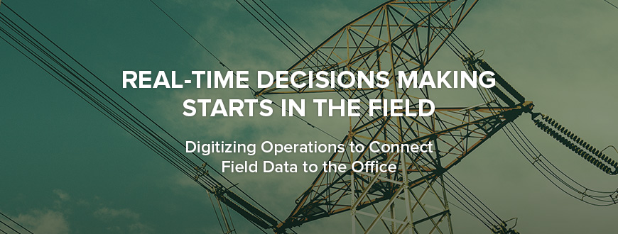 Real-Time Decision Making Starts in the Field