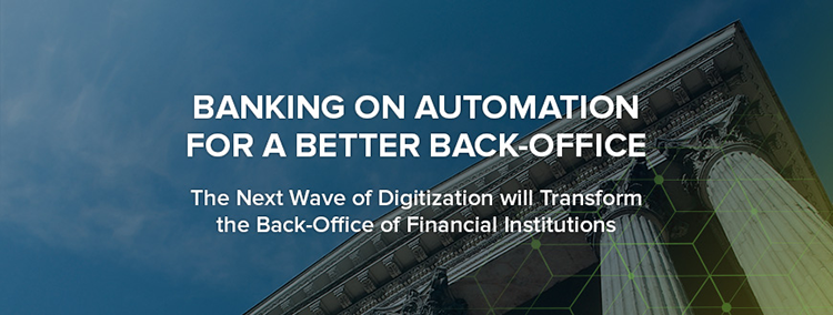 Banking on Automation for a Better Back Office