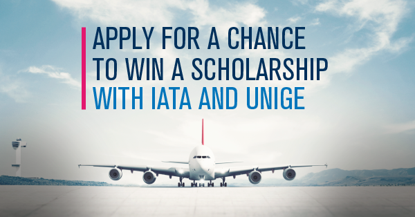 Apply for a chance to win a scholarship with IATA and UNIGE