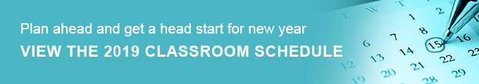 Plan ahead and get a head start for new year! View the 2019 classroom schedule