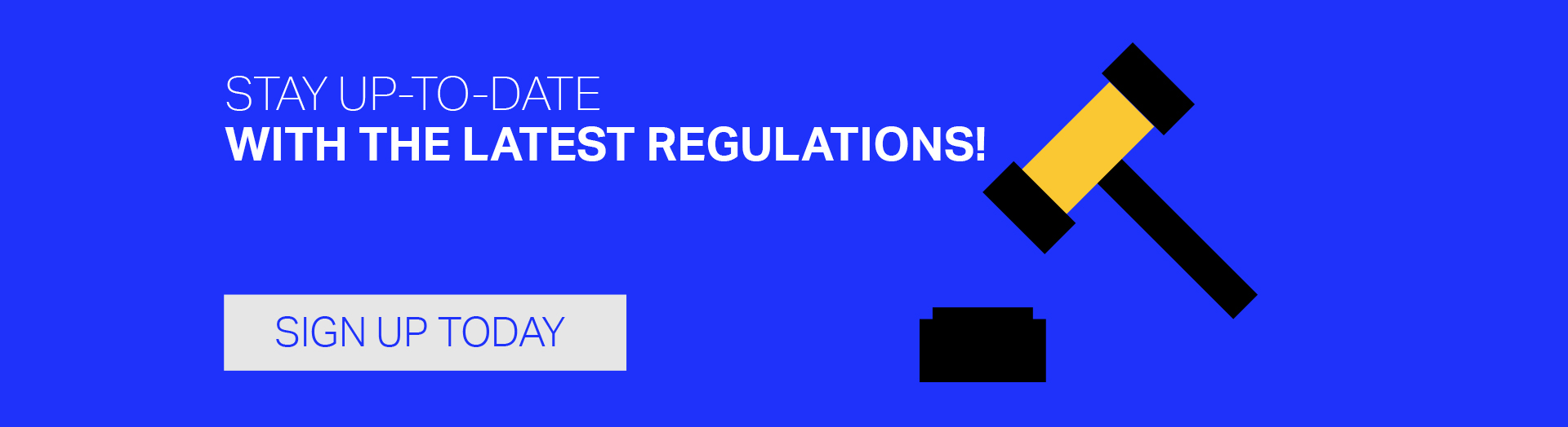Stay up-to-date with the latest regulations - Sign up today