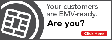 Your customers are EMV-ready. Are you?