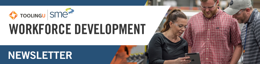 Tooling U-SME Workforce Development Newsletter