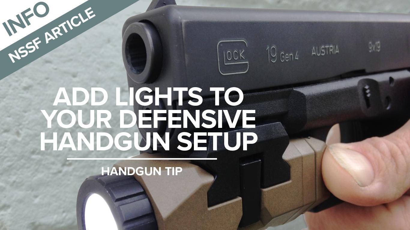 Add lights to Your Defensive Handgun Setup