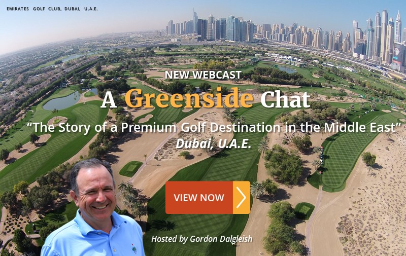 "NEW WEBCAST: ""The Story of a Premium Golf Destination in the Middle East"" ~ Dubai, U.A.E."