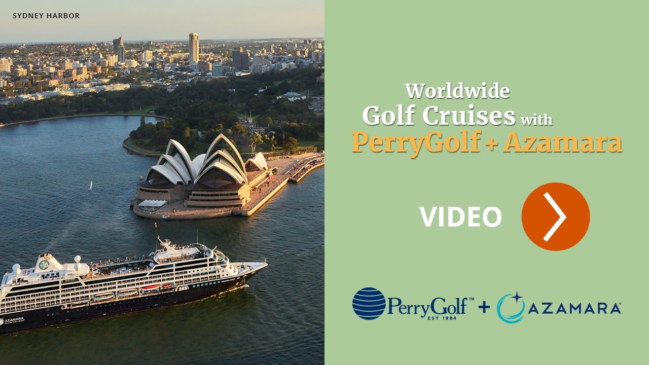 VIDEO: Worldwide Golf Cruises with PerryGolf + Azamara