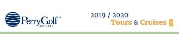 2019 / 2020 Tours & Cruises - PerryGolf.com