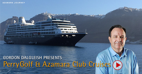 VIDEO - PerryGolf Cruising with Azamara