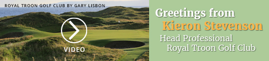 VIDEO: Greetings From Kieron Stevenson, Head Professional at Royal Troon Golf Club