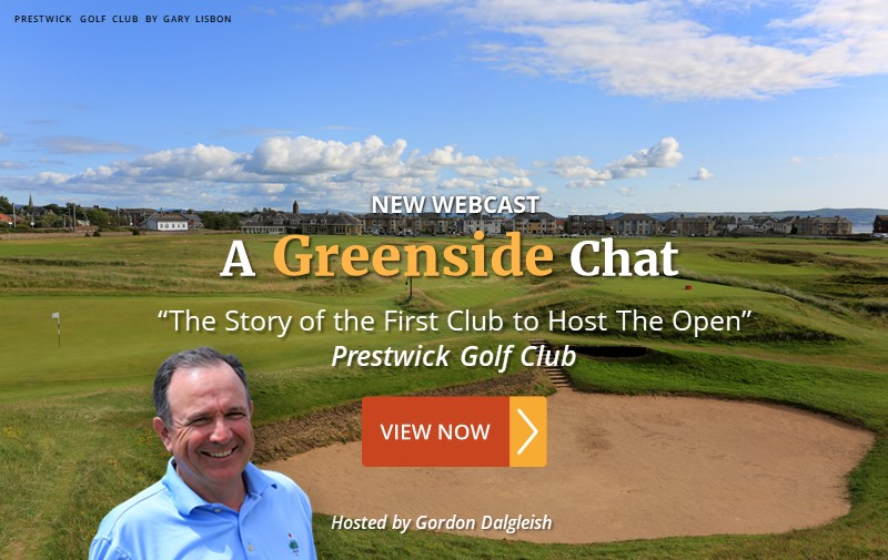 """NEW WEBCAST: """"The Story of the First Club to Host The Open"""" ~ Prestwick Golf Club"""