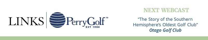 NEXT WEBCAST: The Story of the Southern Hemisphere's Oldest Golf Club ~ Otago Golf Club