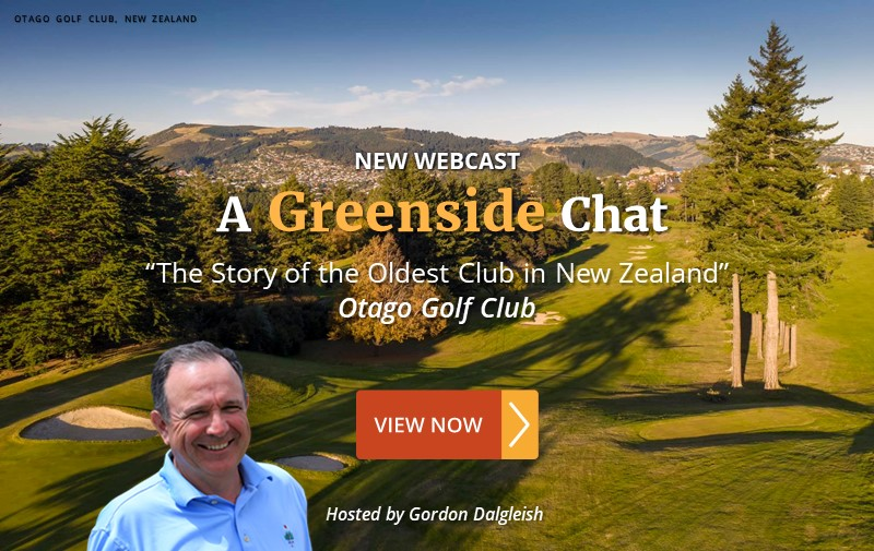 """NEW WEBCAST: """"The Story of the Oldest Club in New Zealand"""" ~ Otago Golf Club"""