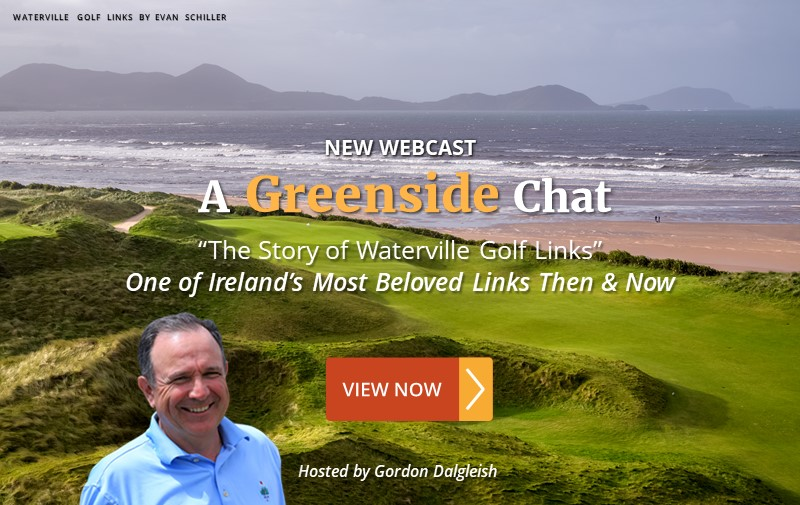 """NEW WEBCAST: """"The Story of Waterville Golf Links"""" ~ One of Ireland's Most Beloved Links Then & Now"""