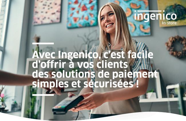 ingenico in-store | Avec Ingenico, c'est facile d'offrir à vos clients des solutions de paiement simples et sécurisées !