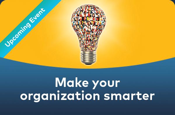 Make your organization smarter