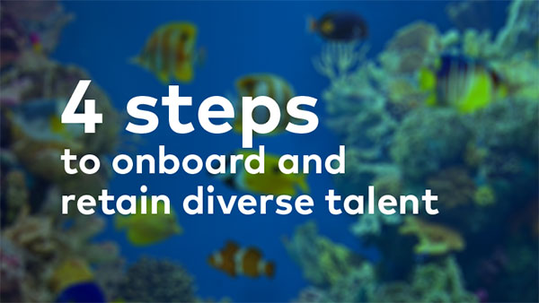 4 steps to onboard and retain diverse talent