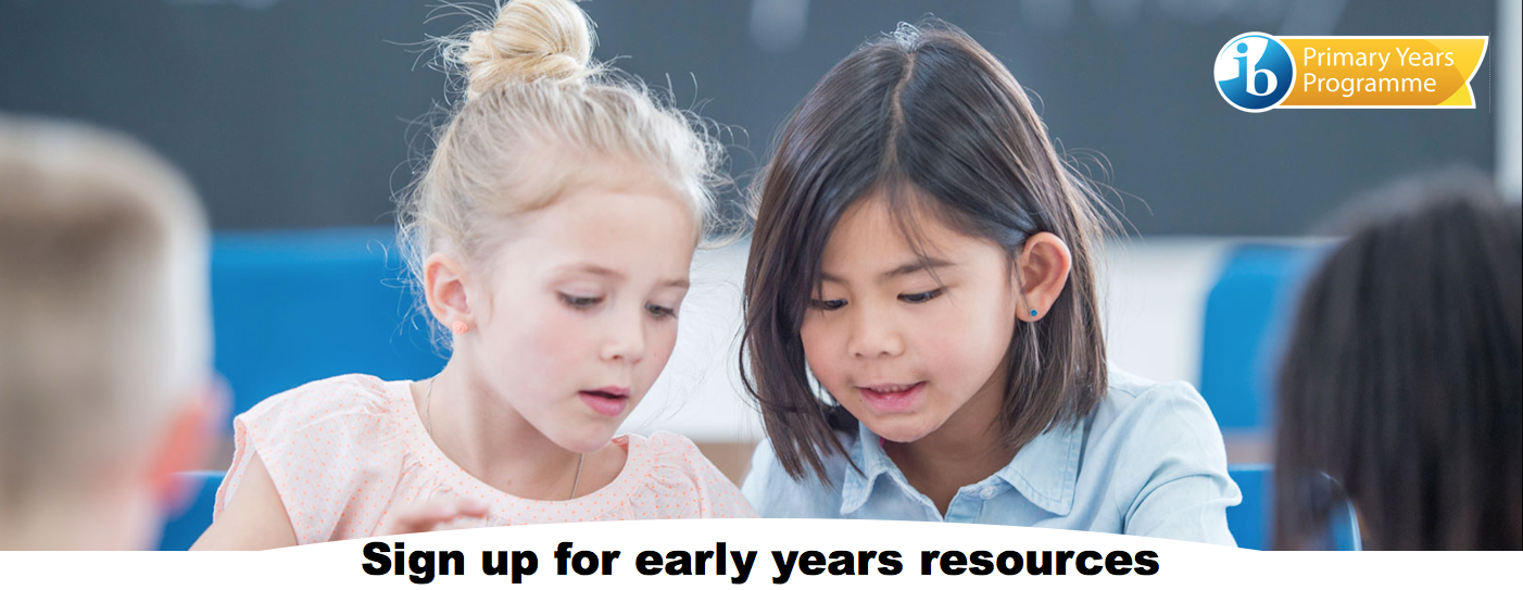 Sign up for early years PYP resources