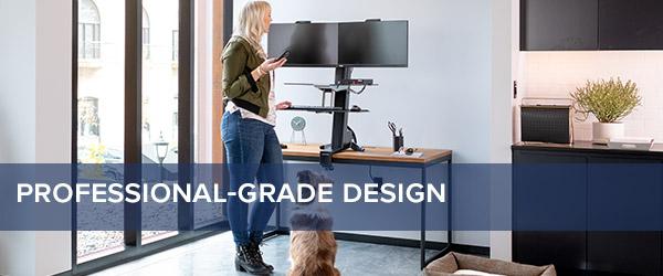 Professional-Grade Design by Ergotron