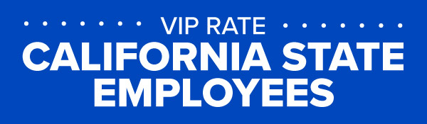 CALIFORNIA STATE EMPLOYEES VIP RATE
