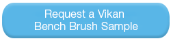 Request a bench brush sample