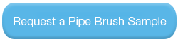 Request a Sample of the Pipe Brush