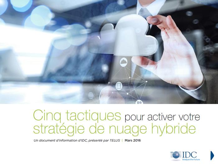 5 tactiques pour activer votre stratégie de nuage hybride