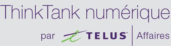 ThinkTank numérique par TELUS Affaires