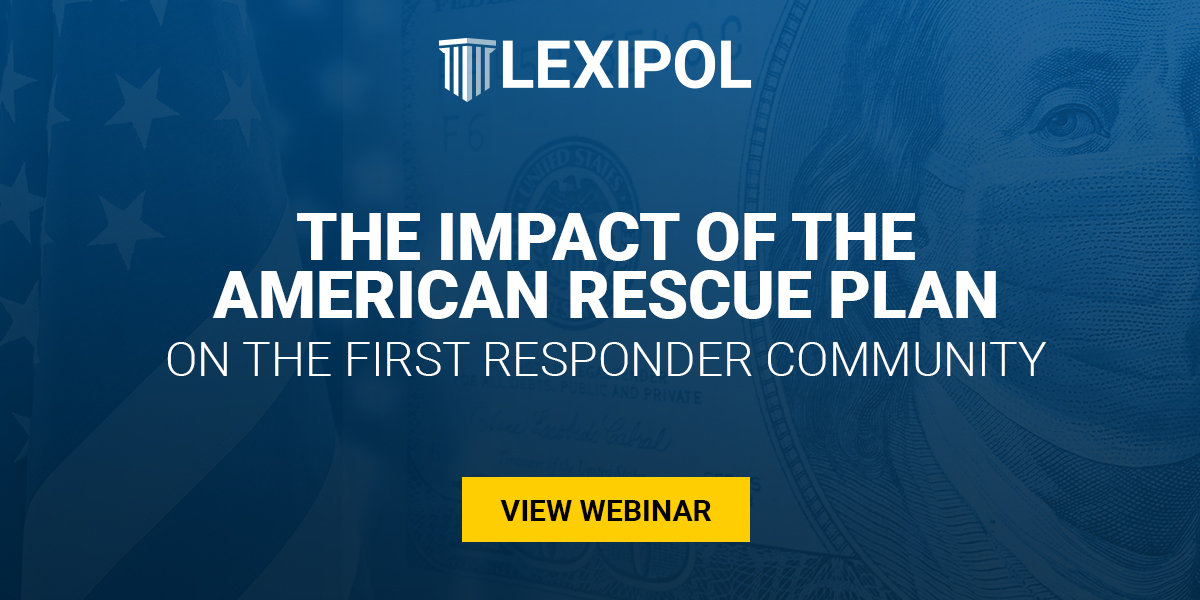 The Impact of the American Rescue Plan on the First Responer Community - View Webinar