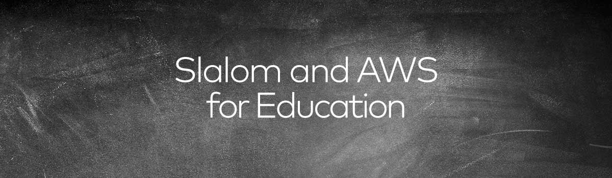 Slalom and AWS for Education