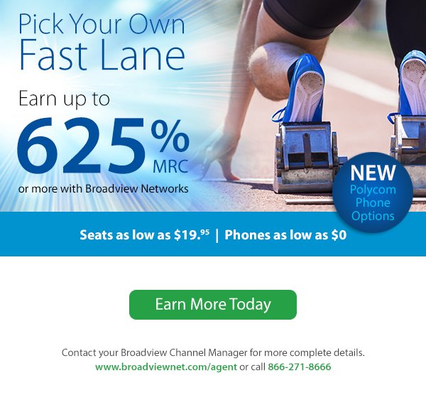 Pick Your Own Fast Lane! Earn up to 625% with Broadview Networks. Learn How.