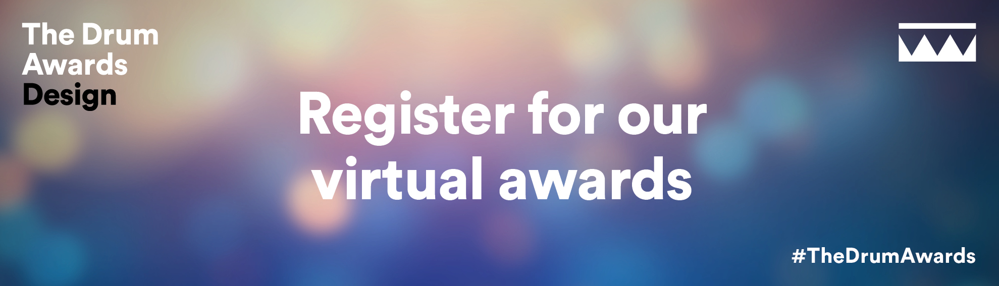 The Drum Awards for Design - Register for our virtual awards