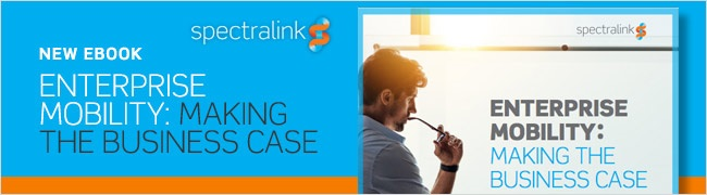 eBook - Spectralink Enterprise Mobility Making the Business Case for UC