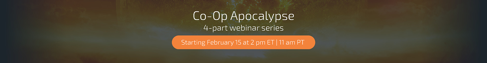 The Co-Op Apocalypse - Starting February 15th