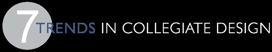 Seven Trends in Collegiate Design
