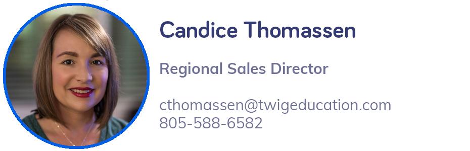 Candice Thomassen, cthomassen@twigeducation.com, 805-588-6582