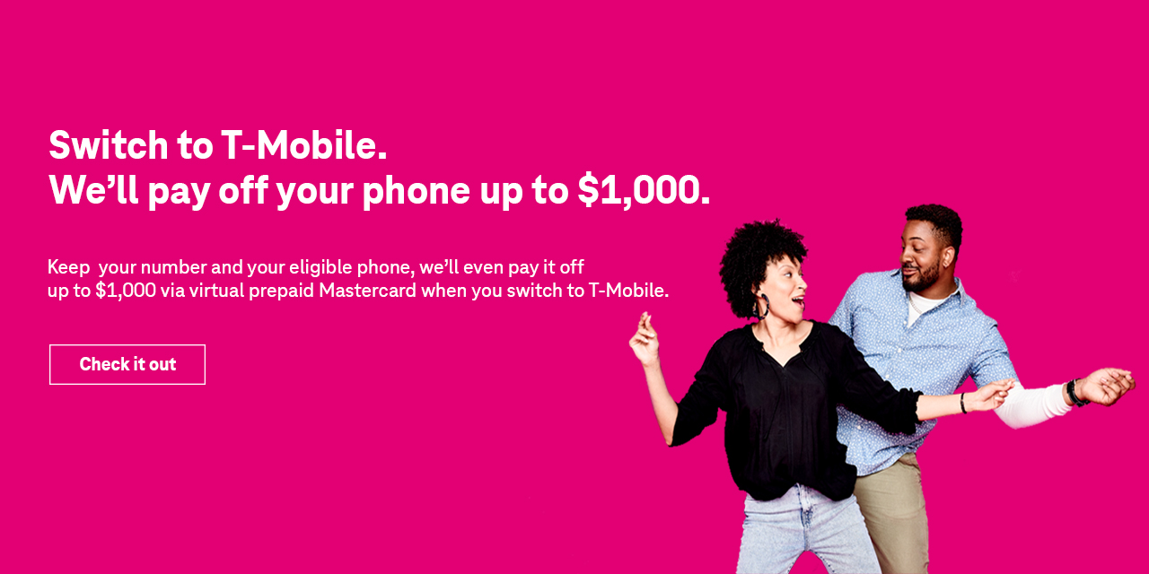 We'll pay off your phone when you switch to T-Mobile