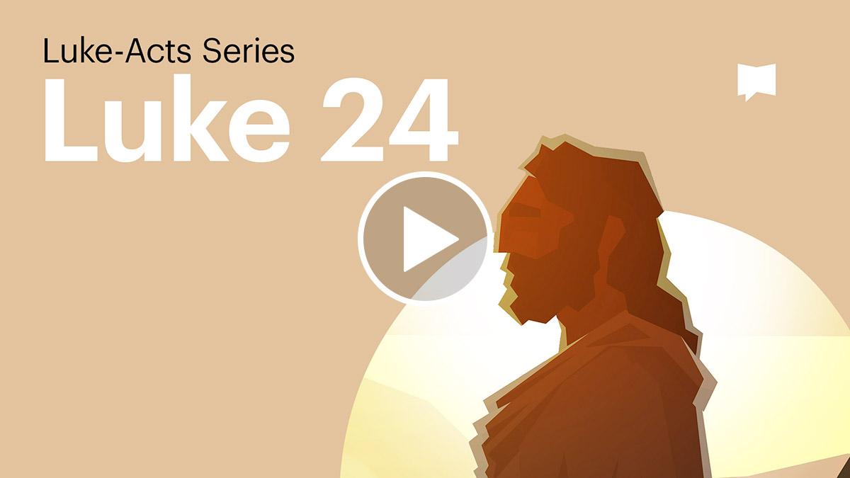 Watch: Luke 24