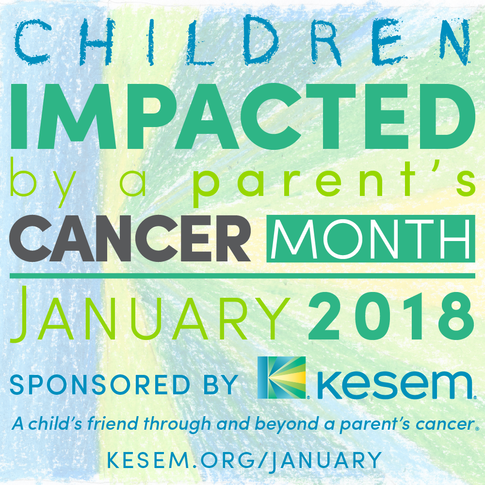 January is Children Impacted by a Parent's Cancer Month