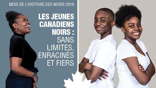 """Trois jeunes Noirs, avec du text """"Les jeunes canadiens noirs : sans limites, enracinés, et fiers"""