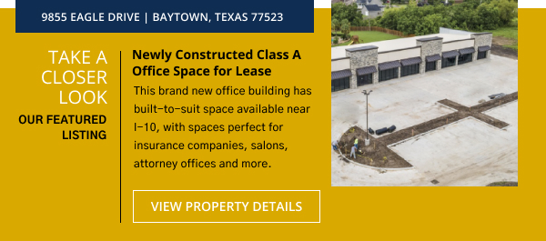 Newly Constructed Class A Office Space for Lease   9855 Eagle Drive, Baytown, Texas 77523