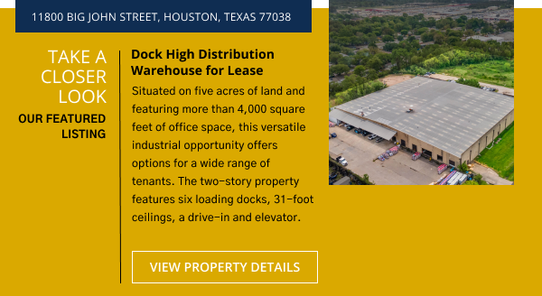 Take a Closer Look   Belvoir Featured Listing   Dock High Distribution Warehouse for Lease   11800 Big John Street, Houston, Texas 77038