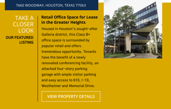 Take a Closer Look   Belvoir Featured Listing - Retail Office Space for Lease in the Greater Heights   7660 Woodway, Houston, Texas 77063