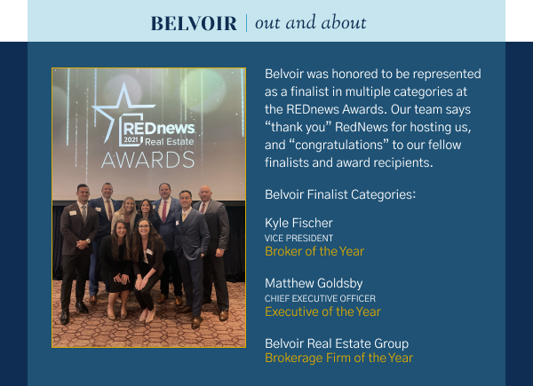 """Belvoir Out and About - Belvoir was honored to be represented as a finalist in multiple categories at the REDnews Awards. Our team says """"thank you"""" RedNews for hosting us, and """"congratulations"""" to our fellow finalists and award recipients.  Belvoir Finalist Categories: Kyle Fischer, Vice President Broker of the Year  Matthew Goldsby, Chief Executive Officer Executive of the Year  Belvoir Real Estate Group Brokerage Firm of the Year"""