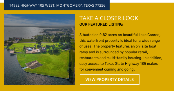 Take a Closer Look | Belvoir Featured Listing  Development for Sale | 14982 Highway 105 West, Montgomery, Texas 77356